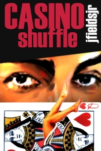 Casino Shuffle by J Fields, Jr.